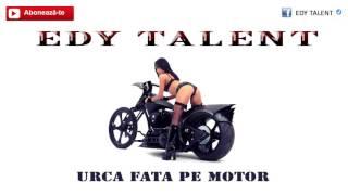 NOU 2016 EDY TALENT-URCA FATA PE MOTOR