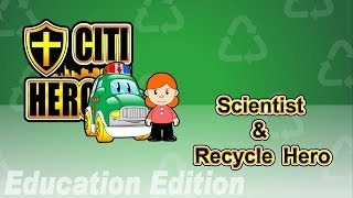"""Citi Heroes EP04 """"Scientist & Recycle Hero"""" @ Education Edition"""