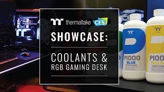 CES 2019 Thermaltake Showcase: Coolant and RGB Gaming Desk
