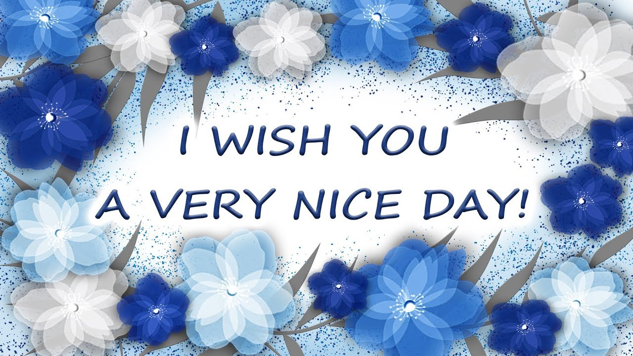 Have a nice day ecard greeting card youtube have a nice day ecard greeting card m4hsunfo