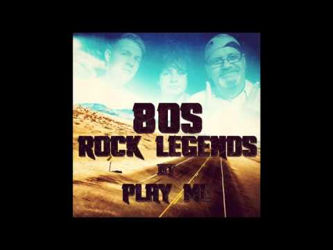 Play Me - 80's Rock Legends Album Mix