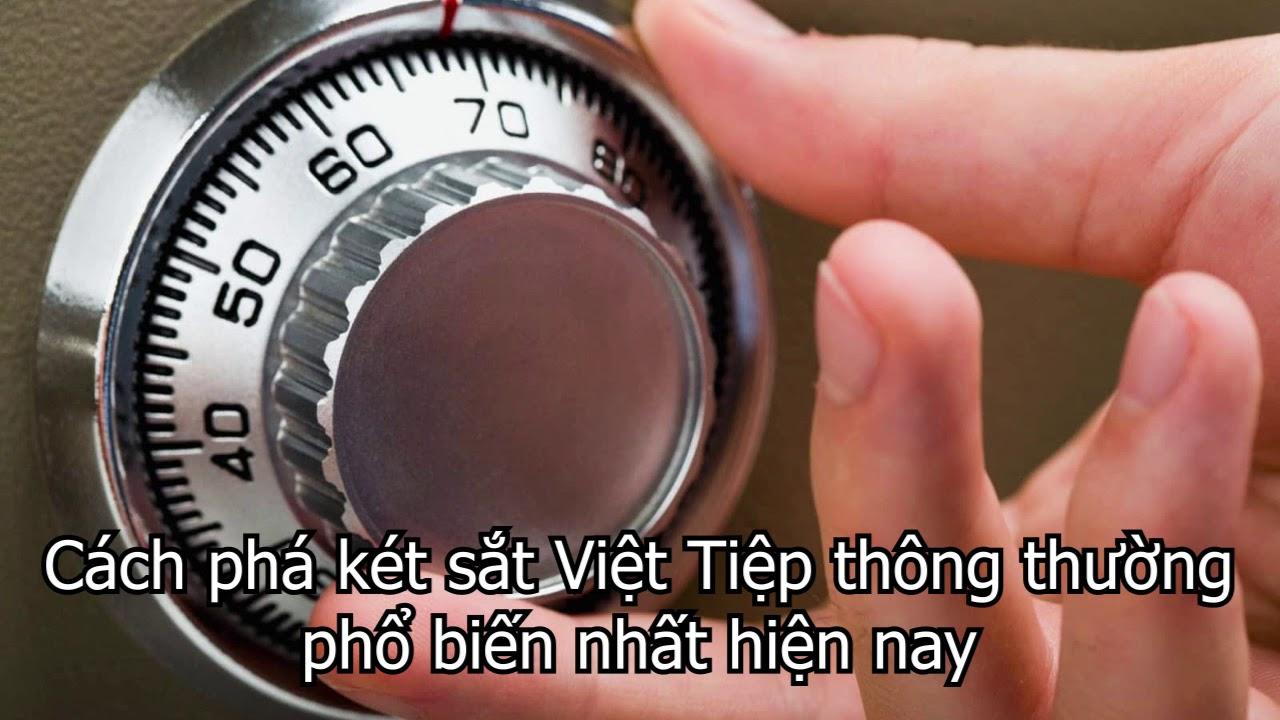 Từ A đến Z Cách Phá Két Sắt Việt Tiệp Nhanh, Đơn Giản Từ Két Sắt Toàn Cầu