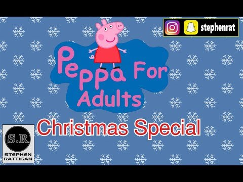 Peppa For Adults Episode 3 (Christmas Special)
