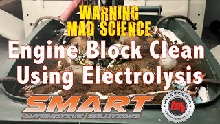 Engine Block Clean Using Electrolysis   SMART Automotive Solutions - Mad Science
