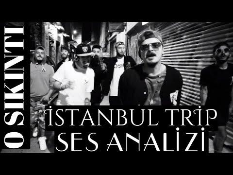 İstanbul Trip - 0 Sıkıntı Ses Analizi...