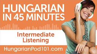45 Minutes of Intermediate Hungarian Listening Comprehension
