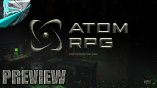 Atom RPG - Fallout-esque RPG (Early Alpha)