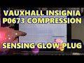 Vauxhall Insignia P0673 Compression Sensing Glow Plug