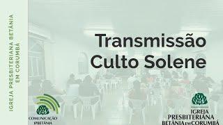 Transmissão do Culto Solene ao Senhor    Rev. Paulo Gustavo   22AGO2021