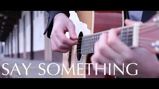 A Great Big World - Say Something (fingerstyle guitar cover by Peter Gergely) [WITH TABS]