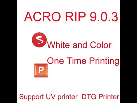 Acro rip software 9.0.3 for dtg and uv printer