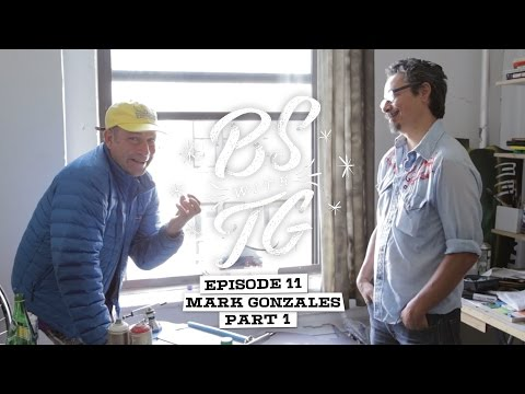 BS with TG : Mark Gonzales Part 1