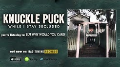 Knuckle Puck - But Why Would You Care?