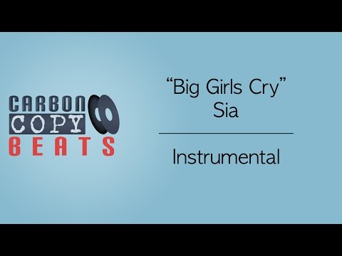 Big Girls Cry - Instrumental / Karaoke (In The Style Of Sia)