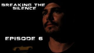 Breaking the Silence - Episode 6