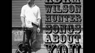 Don't Like To Lose It All - Adam Wilson Hunter