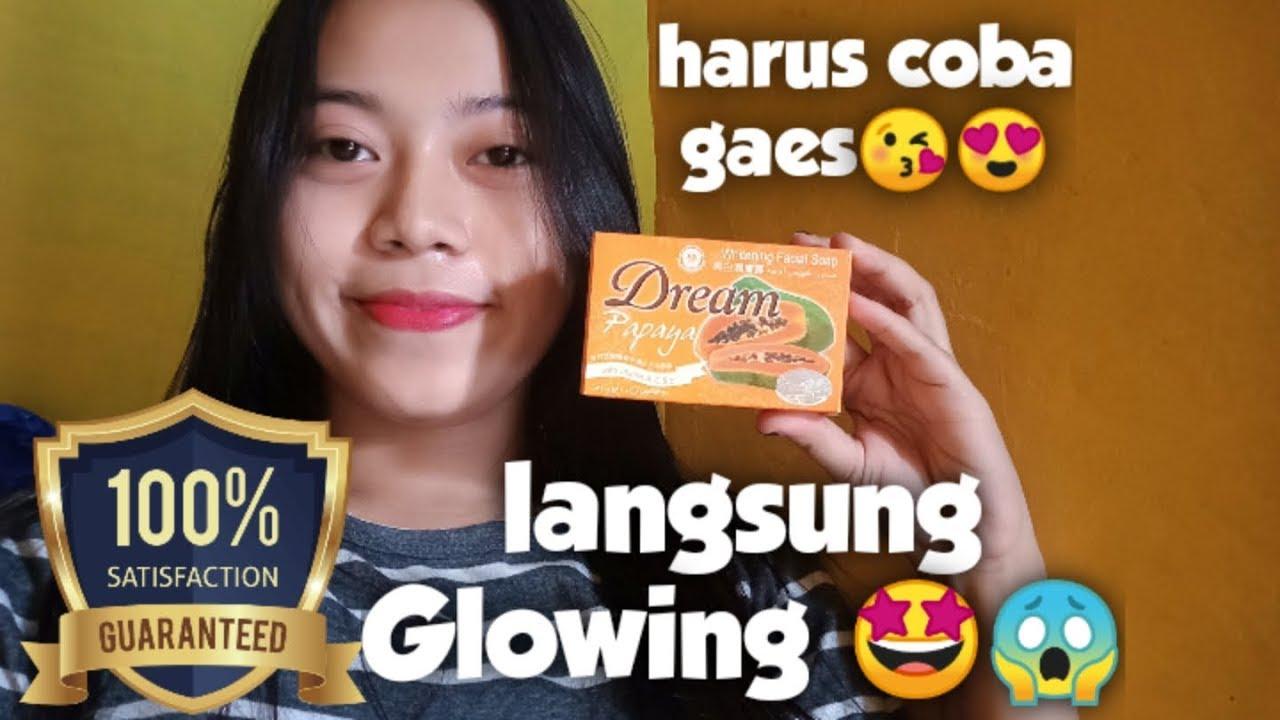 Sabun Dream Papaya Bikin Wajah Langsung Glowing Youtube