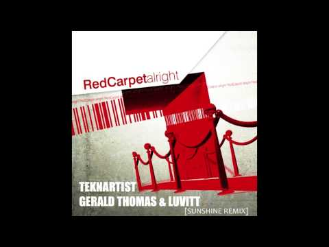 FREE DOWNLOAD: Red Carpet  Alright Teknartist, Gerald Thomas & LuVitt Sunshine Remix
