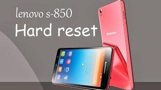 Hard reset Lenovo S850, Сброс Lenovo S850, сброс до заводских. Хард ресет андроид