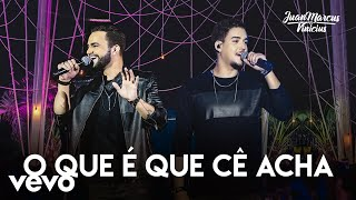 Juan Marcus & Vinicius - O Que É Que Cê Acha? (Ao Vivo Em São José Do Rio Preto / 2019)