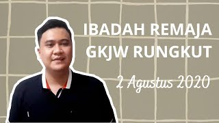 Ibadah Remaja 2 AGUSTUS 2020 | GKJW RUNGKUT