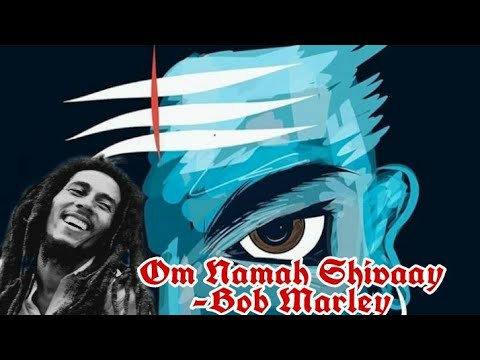 Bob Marley - Om Namah Shivaay || Full HD High Quality 3D Sound || Earphones Recommend