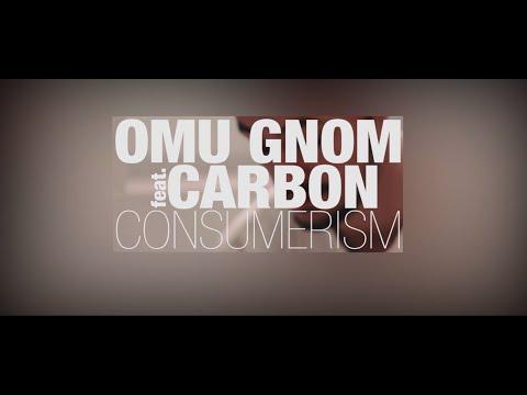 Omu Gnom - Consumerism feat. Carbon (Videoclip Oficial)