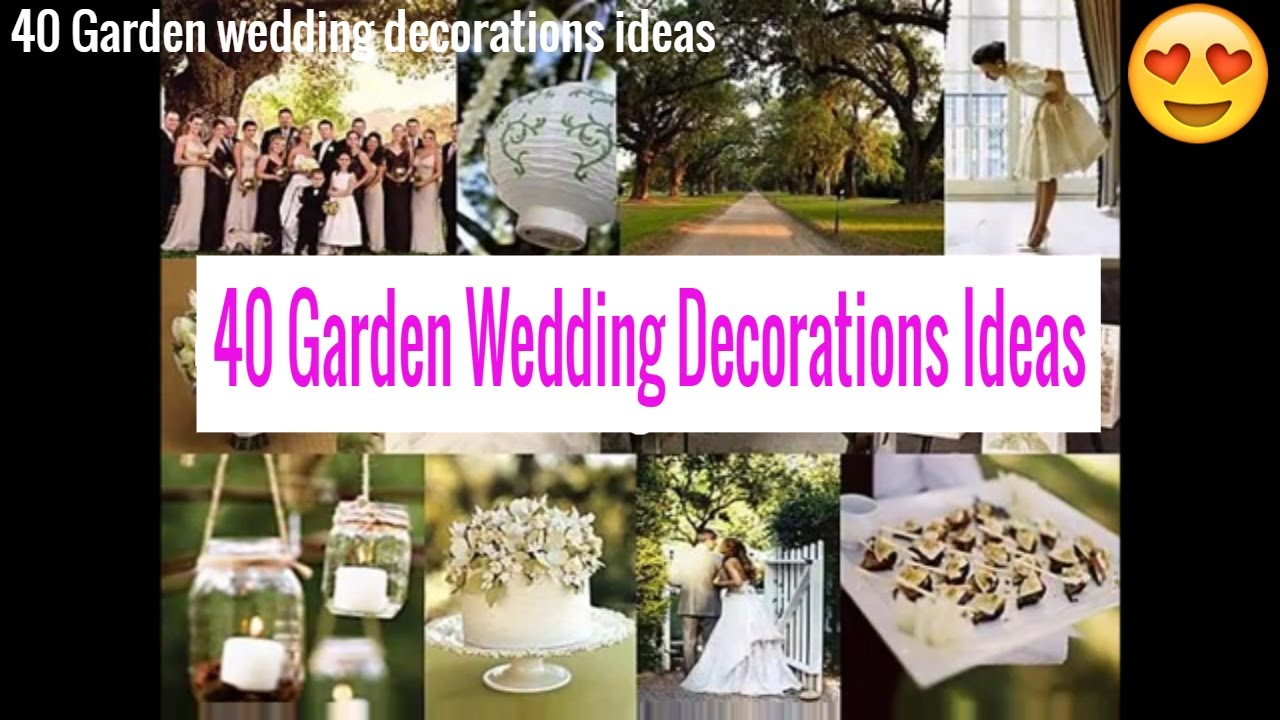40 Garden Wedding Design Decorations Ideas Youtube