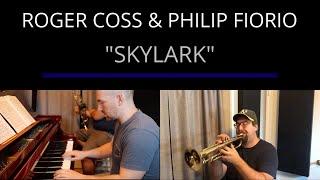 "Roger Coss - ""Skylark"" [Piano & Trumpet Duet)"