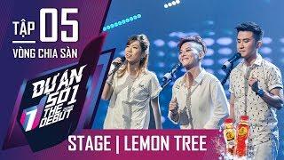 Lemon Tree  - Hoàng Phương, Trish Lương & Kim Hoàng | Tập 5 THE DEBUT 2018 - Dự Án Số 1