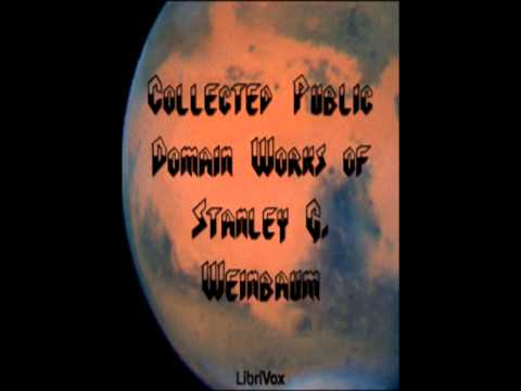 Collected Public Domain Works of Stanley G. Weinbaum - 1/6. A Martian Odyssey