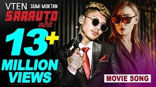 "SARAUTO || New Nepali Movie ""SARAUTO"" Song 2019/2076 | VTEN Ft. Sumi Moktan & Vijaya Lama"