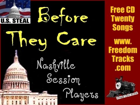 BEFORE THEY CARE - Nashville Session Players - Free CD - www.FreedomTracks.com