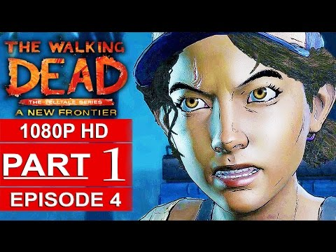 THE WALKING DEAD Season 3 EPISODE 4 Gameplay Walkthrough Part 1 A NEW FRONTIER [1080p] No Commentary