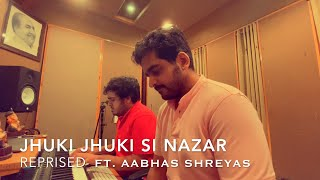 Jhuki Jhuki Si Nazar | Tribute To The Legends | Jagjit Singh | Aabhas Shreyas | Indie Routes