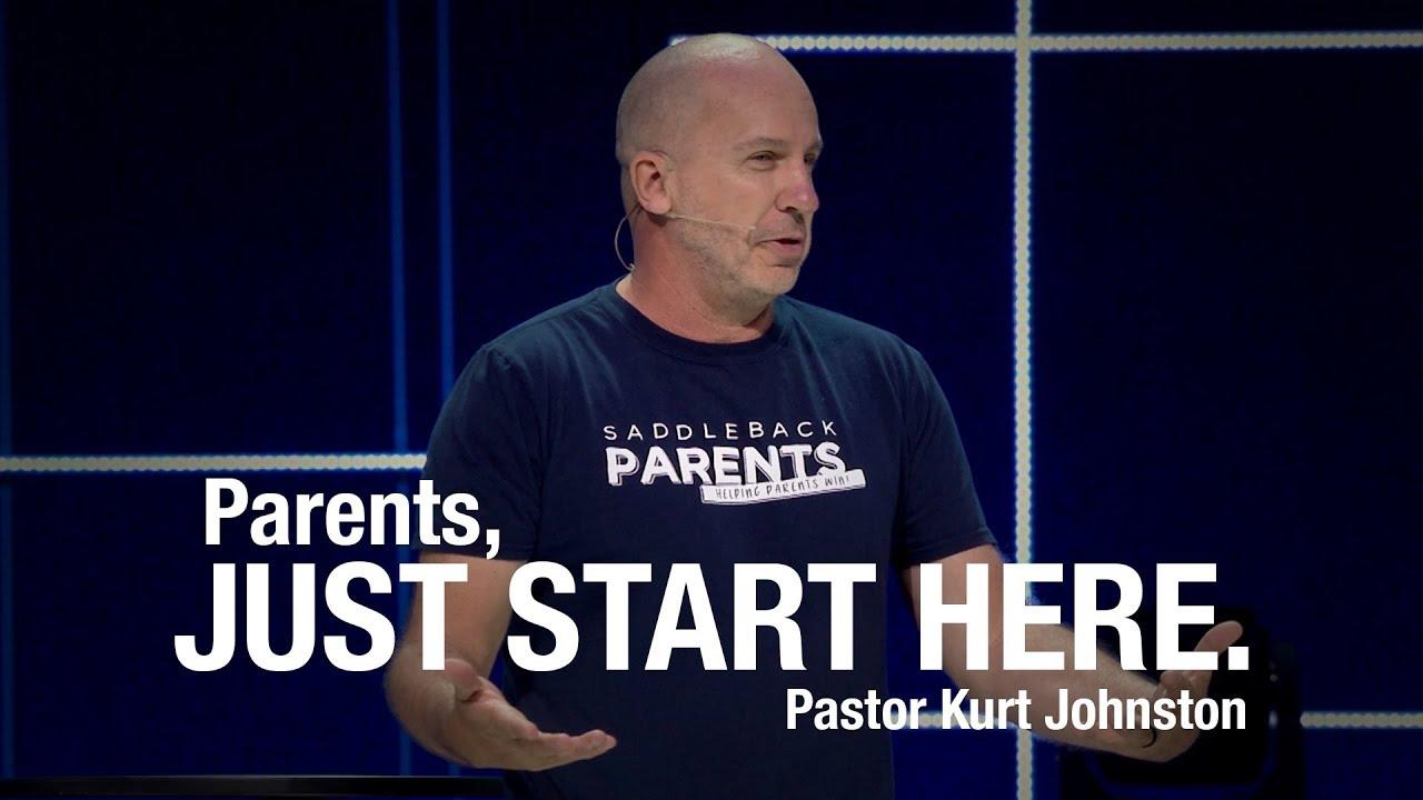 Parents, JUST START HERE | Kurt Johnston