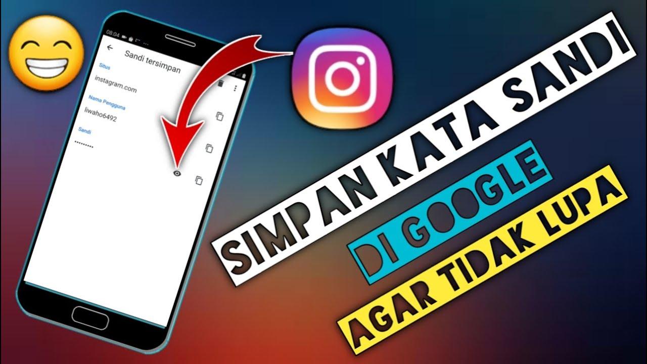 Cara Menyimpan Kata Sandi Instagram Di Google Youtube