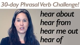 PHRASAL VERB HEAR
