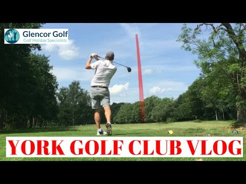 YORK GOLF CLUB COURSE VLOG -DID HE HIT A CAR.