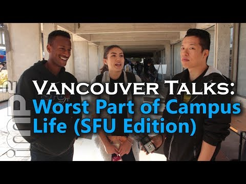 Worst Part of Campus Life [SFU Edition] - imp2 Vancouver Talks