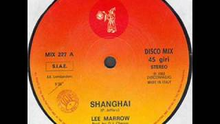 LEE MARROW - SHANGHAI (℗1985)