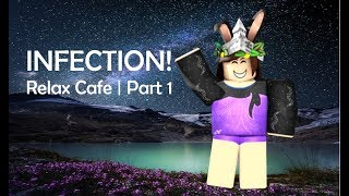 Roblox ? Cafetería Relax ( Relax Cafe) ¡Infección! (Parte 1)