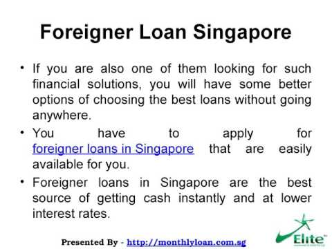 Foreigner Loans in Singapore at Lower Interest Rates