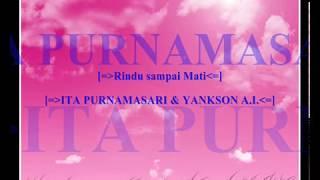 Ita Purnamasari feat Yankson A I  -  Rindu Sampai Mati