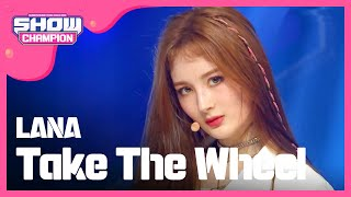 Show Champion EP.322  LANA  - Take The Wheel