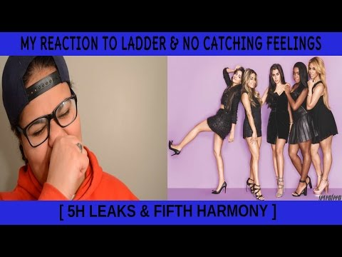 My Reaction Ladder & No catching Feelings by Fifth Harmony & 5H Leaks
