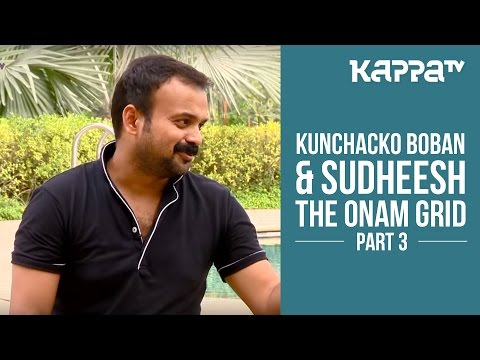 Kunchacko Boban, Sudheesh - The Onam Grid (Part 3) - Kappa TV