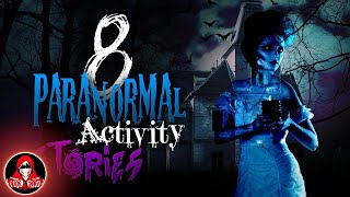 8 True Stories of Paranormal Activity - Darkness Prevails