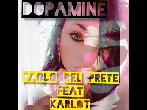 Paolo Del Prete feat  Karlot   Dopamine (video spot)
