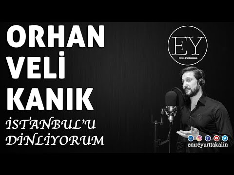 Orhan Veli Kanık - İstanbul'u Dinliyorum